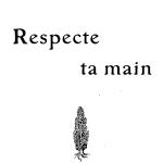 Fagus, Respecte ta main, 1905
