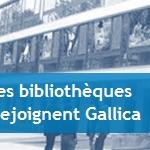 Trois nouvelles bibliothèques numériques rejoignent Gallica