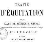 Traité d'équitation contenant l'art de monter à cheval, 1879