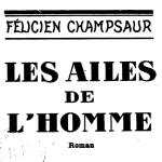 Félicien Champsaur, Les Ailes de l'homme, 1927