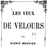 Alexis Bouvier, Les Yeux de velours, 1888